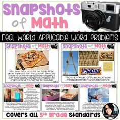 Visual representation is important to students. Get your students excited about math by Using Snapshots of Math Word Problems! This purchase contains word problems for all the 5th grade math standards. Each word problem is applicable for young learners and includes a photo for visual representation.