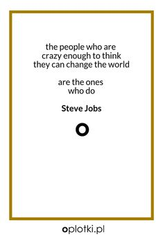 Co robię, kiedy nie mam siły… Steve Jobs, Change The World, Self Improvement, Thoughts, Quotes, Inspiration, Art, Quotations, Biblical Inspiration