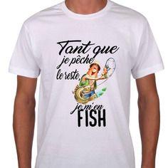 Tee shirt homme tant que je peche le reste je m en fish