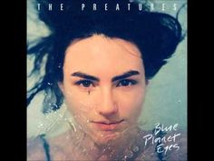 The Preatures -  Blue Planet Eyes (Full Album)