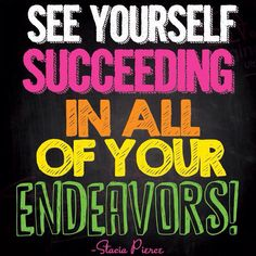 Happy Wednesday! See yourself Succeeding in all your endeavors! What you see you tend to get! #inspiration #entrepreneurs #quote #myownquote #motivation #goforit #dreambig #visualize #lifecoach2women #successchronicles #staciapierce #successquotes #business #womeninbusiness #businesswomen #storyboard #visioncast #staciasuccesstour
