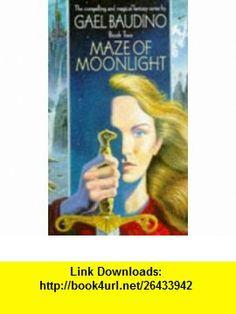Maze of Moonlight (9781857232684) Gael Baudino , ISBN-10: 1857232682  , ISBN-13: 978-1857232684 ,  , tutorials , pdf , ebook , torrent , downloads , rapidshare , filesonic , hotfile , megaupload , fileserve