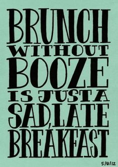 wait, brunch is served without booze?