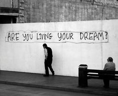 Are you living your dream?