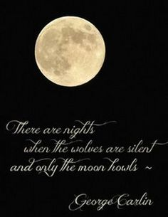 Lunar tides are always drawing those howls, so unpredictably...