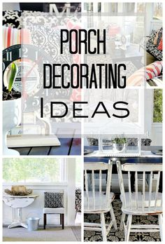 Have a porch? Need decorating ideas? Here's some fun ideas and inspiration for your outdoor spaces.