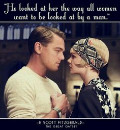 """Love The Great Gatsby. so romantic.""""He looked at her the way all women want to be looked at by a man. Scott Fitzgerald, The Great Gatsby Love Picture Quotes, Best Love Quotes, Great Quotes, Favorite Quotes, Inspirational Quotes, Great Gatsby Quotes, Sunny Quotes, Change Quotes, Favorite Things"""