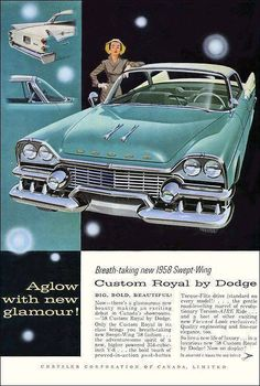 Breath-taking new 1958 Swept-Wing Custom Royal by Dodge. Auto Poster, Car Posters, Vintage Advertisements, Vintage Ads, Retro Ads, Vintage Trucks, Vintage Posters, Car Paint Colors, 50s Cars