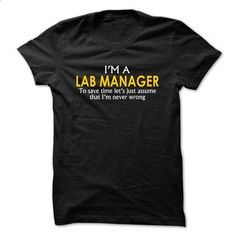 Lab Manager assume Im never wrong - #boys #cheap shirts. BUY NOW => https://www.sunfrog.com/Funny/Lab-Manager-assume-Im-never-wrong-Black.html?id=60505