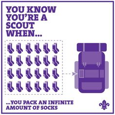 You know you're a Scout when...you pack an infinite amount of socks!