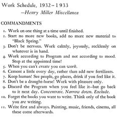 Henry Miller's Commandments on How to Finish Your Novel -- We dream up a new idea for a book, and since we are creative and emotional, we start working on that new project and abandon the one which is proving so difficult.