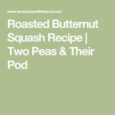 Roasted Butternut Squash Recipe | Two Peas & Their Pod
