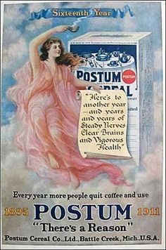 "1911 Postum Cereal Co. ""Every year more people quit coffe and use POSTUM"""