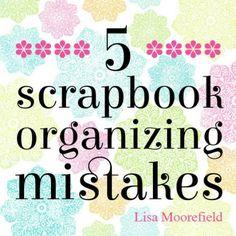 Article - scrapbook organizing mistakes by Lisa Moorefield