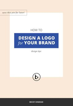 How to design a logo for your brand, business or blog. Click to read the post or pin & save for later!