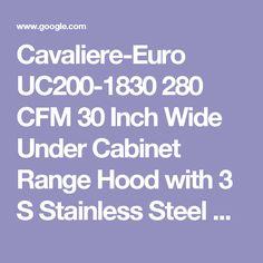 Cavaliere Euro UC200 1830 280 CFM 30 Inch Wide Under Cabinet Range Hood With