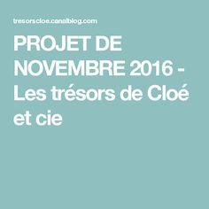 PROJET DE NOVEMBRE 2016 - Les trésors de Cloé et cie