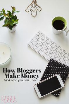How bloggers make money - and how you can do the same! (not a get rich quick scheme...these are real tips for people who are in for the long haul!)