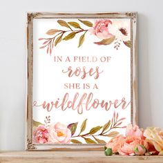 In A Field of Roses She Is A Wildflower, Girl Wall Art, Floral Print, Floral Decor, Nursery Print, Wildflower Wall Art, Wild Child Art Print by AdorenStudio on Etsy https://www.etsy.com/listing/496657482/in-a-field-of-roses-she-is-a-wildflower