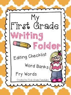 First Grade Writing Folder - includes Editing Checklist, Word Banks (commonly used words, and student words), and first 300 fry words! First Grade Writing, Teaching First Grade, First Grade Classroom, Writing Resources, Teaching Writing, Writing Activities, Student Writing Folders, Work On Writing, Writing Process