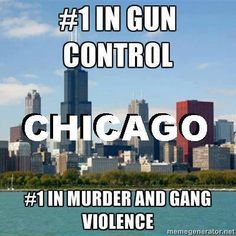 Another example of how gun control might not work is Chicago. Chicago does not even allow concealed weapons with a permit, but still has the highest crime and murder rate in the U.S.