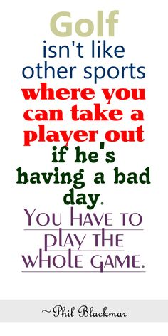 Wow! This is really true! Thanks for the reminder Phil Blackmar. #lorisgolfshoppe