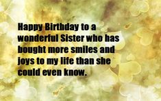 Beautiful birthday wishes for sister with happyness, love and blessing, birthday wishes messages for sister,Brother,Friend,wife,husband,son. Beautiful Birthday Wishes, Birthday Wishes For Sister, Birthday Wishes Messages, Happy Birthday, Brothers Wife, Message For Sister, Blessing, Sisters, Husband