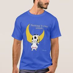 NOTHING IS EVER SIMPLE by Sandra Boynton T-Shirt. Product available in Zazzle store. Cartoon Cow, Cartoon T Shirts, Funny Shirts, Cow And Moon, Sandra Boynton, Father's Day T Shirts, Hat Shop, Tshirt Colors, Colorful Shirts