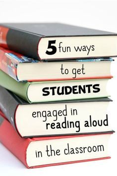 5 fun ways to get students engaged in reading aloud.