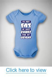 'I'm Not Fat I'm Just Short For My Weight' Infant Snapsuit #Fat #Just #Short #Weight #Infant #Snapsuit