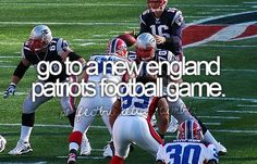 go to a New England patriots football game.