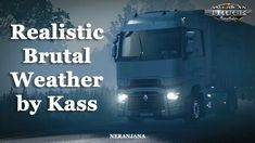 Realistic Brutal Weather v2.5 (1.38.x) for ATS Sound Of Rain, Rain Drops, Mists, Weather, Clouds, Trucks, Euro, Truck, Weather Crafts
