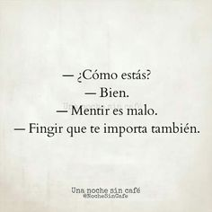 Si no le importara, no preguntarían. Sad Quotes, Great Quotes, Love Quotes, Inspirational Quotes, Little Bit, Sad Love, More Than Words, Spanish Quotes, Sentences