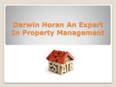 Darwin Horan An Expert In Property Management by js561050 via authorSTREAM