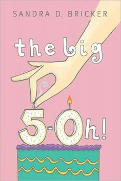 The Big 5-OH! (By Sandra D. Bricker, the award-winning author of the super fun romantic comedy If the Shoe Fits!)