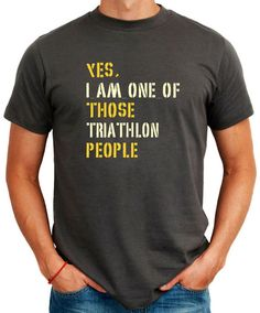 Yes I Am One Of Those Triathlon People Sports T-Shirt on Etsy, $16.00