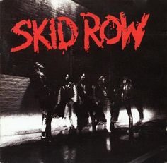 "Skid Row - remember listening to "" youth gone wild"",,,, and ,,,, ""I remember you"",,,,,,,"