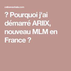 ❝ Pourquoi j'ai démarré ARIIX, nouveau MLM en France ❞