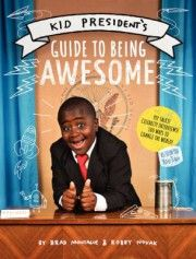 Kid President's Guide to Being Awesome by Brad Mantague and Robby Novak