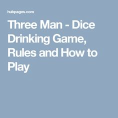 3 man dice drinking game rules