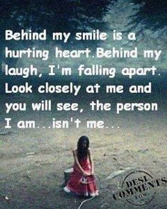 behind the smile. This is true!!!! Sometimes, people think I'm the most smiley, happy, sweetest person ever; but really... I'm only hiding my feelings...