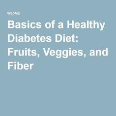 Basics of a Healthy Diabetes Diet: Fruits, Veggies, and Fiber