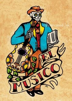 Day of the Dead EL MUSICO Tattoo Art Loteria by illustratedink