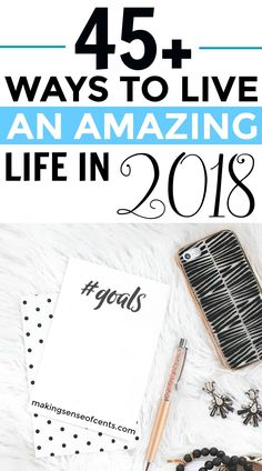 45+ Ways To Live An Amazing Life Starting In 2018