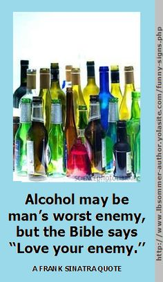 Funny Signs / Quotes About Alcohol and Drinking by L. B. Sommer the author of 199 Ways To Improve Your Relationships, Marriage, and Sex life - check out my website for tons more funny stuff and sample readings from my various books http://www.lbsommer-author.yolasite.com/funny-signs.php