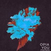 Opia - YDU (Pluto Remix) by Pluto on SoundCloud