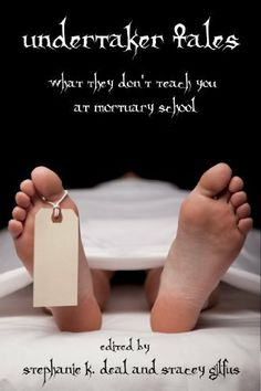 Undertaker Tales : What they don't teach you in mortuary school by Jeffrey Angus. $2.99. 227 pages. Publisher: NorGus Press (December 11, 2011). Author: Matt Nord