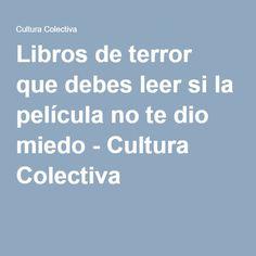 Libros de terror que debes leer si la película no te dio miedo - Cultura Colectiva