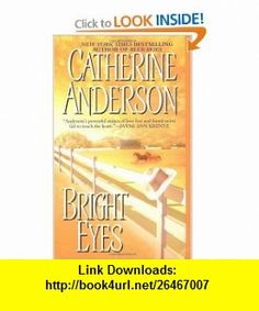 Bright Eyes (Coulter Family Series) (9780451212160) Catherine Anderson , ISBN-10: 0451212169  , ISBN-13: 978-0451212160 ,  , tutorials , pdf , ebook , torrent , downloads , rapidshare , filesonic , hotfile , megaupload , fileserve