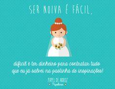 Ser noiva é fácil.... Frases de noiva. #Sernoivaé #casamento #convites…